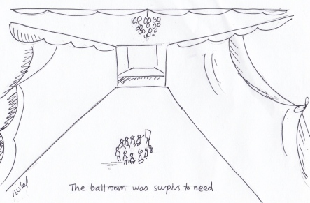 The ballroom was surplus to need